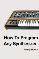 How To Program Any Synthesizer