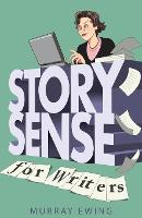 Story Sense for Writers: A Guide to the Essentials (Paperback)