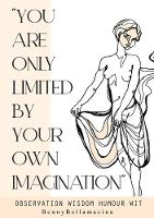 You Are Only Limited By Your Own Imagination (Paperback)