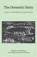 The Domestic Dairy: Aspects of British Dairying History (Paperback)