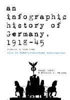 An An Infographic History of Germany, 1918-45 (Paperback)