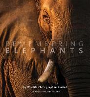 Remembering Elephants - Remembering Wildlife 1 (Hardback)