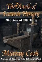 The Anvil of Scottish History: Stories of Stirling (Paperback)