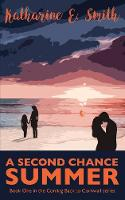 A Second Chance Summer: Book One of the Coming Back to Cornwall series - Coming Back to Cornwall 1 (Paperback)