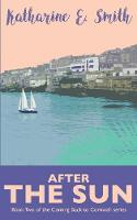 After the Sun: Book Two of the Coming Back to Cornwall series (Paperback)