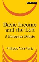 Basic Income and the Left: A European Debate (Paperback)