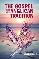 The Gospel and the Anglican Tradition (Paperback)