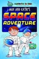 Max and Katie's Space Adventure - Mysteries in Time - An Adventure Through History 11 (Paperback)