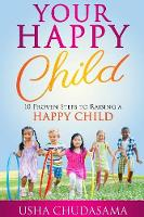 Your Happy Child: 10 Proven Steps to Raising a Happy Child (Paperback)