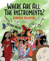 Where Are All The Instruments? European Orchestra 2021 - Where Are All The Instruments? (Paperback)