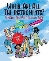 Where Are All The Instruments? European Orchestra Activity Book - Where Are All The Instruments? (Paperback)