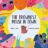 The Brownest Mouse in Town (Paperback)