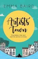 Artists Town: Friendship, first love and the secrets we keep - The Artist Books 1 (Paperback)