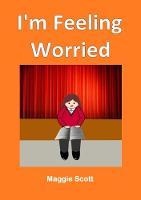 I'm I'm Feeling Worried: Children's storybook (Paperback)