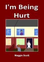 I'm I'm Being Hurt: Children's storybook (Paperback)