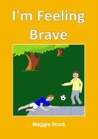 I'm I'm Feeling Brave: Children's storybook (Paperback)