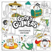 Goofy Guineas: A comical guinea pig colouring book