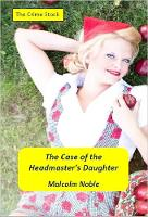 The Case of the Headmaster's Daughter: featuring Ambrose Skelton - The World of Ambrose Skelton 1 (Paperback)