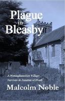 Plague in Bleasby: A Nottinghamshire Village Survives its Summer of Death (Paperback)