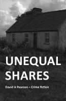 Unequal Shares: David A Pearson . - Crime Fiction - Hays & Lyons crime fiction 2 (Paperback)