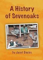 A History of Sevenoaks (Paperback)