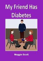 My My Friend has Diabetes: Childrens storybook (Paperback)