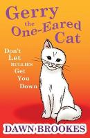 Gerry the One-Eared Cat: Don't let bullies get you down (Paperback)