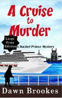 A Cruise to Murder Large Print Edition - A Rachel Prince Mystery 1 (Paperback)