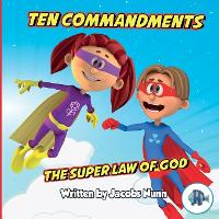 Ten Commandments the Super Law of God - Little Fishes Sunday School 4 (Paperback)