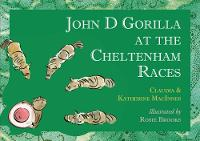 John D Gorilla at the Cheltenham Races - John D Gorilla 3 (Paperback)