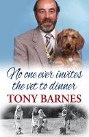 No One Ever Invites the Vet to Dinner (Paperback)