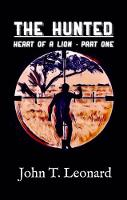 The Hunted - Heart of a Lion - Part One 1 (Paperback)