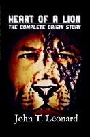 Heart of a Lion: The Complete Origin Story (Paperback)