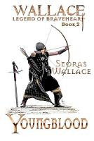 Youngblood - William Wallace - Legend of Braveheart Book 2 (Paperback)