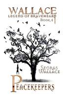 Peacekeepers - William Wallace - Legend of Braveheart - Book 4 (Paperback)