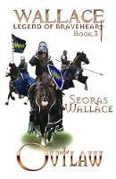 Outlaw - William Wallace - Legend of Braveheart - Book 3 (Paperback)