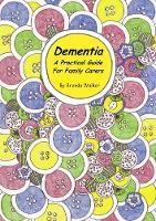 Dementia - A Practical Guide for Family Carers (Hardback)
