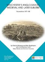Winchester's Anglo-Saxon, Medieval and Later Suburbs: Excavations 1971-86 - Winchester Museums Archaeology Reports 6 (Paperback)