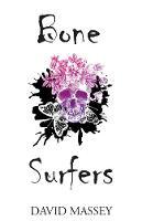 Bone Surfers (Paperback)