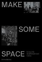 Make Make Some Space 2019: Tuning into Total Refreshment Centre (Paperback)