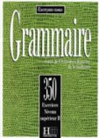 Exercons-Nous: 350 Exercices De Grammaire - Livre De l'Eleve Niveau Superieur II: 350 Exercices De Grammaire - Livre De l'Eleve Niveau Superieur II (Paperback)