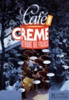 Cafe Creme - Level 1: Livre D'eleve