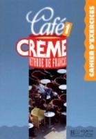 Cafe Creme: Cahier d'Exercices 1