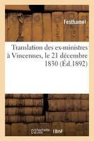 Translation Des Ex-Ministres � Vincennes, Le 21 D�cembre 1830 - Sciences Sociales (Paperback)