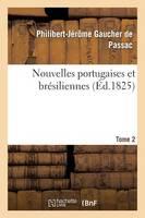 Nouvelles Portugaises Et Br�siliennes. Tome 2 - Histoire (Paperback)