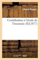 Contribution � l'�tude de l'Insomnie - Sciences (Paperback)