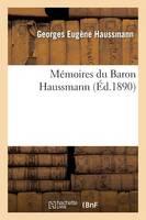 M�moires Du Baron Haussmann - Histoire (Paperback)