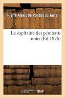 Le Capitaine Des P�nitents Noirs - Litterature (Paperback)