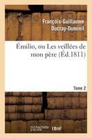 milio Ou Les Veill es de Mon P re. Tome 2 (Paperback)