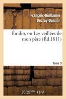 milio Ou Les Veill es de Mon P re. Tome 3 (Paperback)